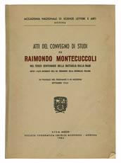 Atti del convegno di studi su Raimondo Montecuccoli.