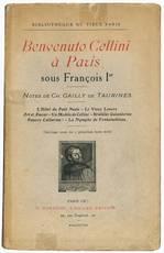 Benvenuto Cellini a Paris sous Francois Ier, notes de Ch. Gailly de Taurines
