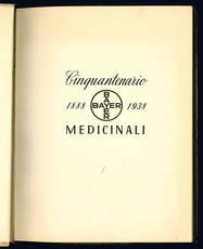 Cinquantenario Bayer medicinali, 1888 - 1938.