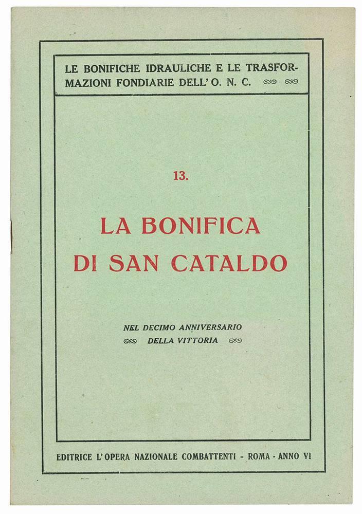 La bonifica di San Cataldo. Nel decimo anniversario della vittoria.