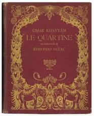 Le quartine. Riduzione ritmica di Diego Angeli dalla traduzione in inglese di Edward Fitzgerald. Illustrazioni di Edmondo Dulac.