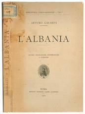 L'Albania. Notizie geografiche, etnografiche e storiche.