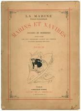 La marine, Croquis humoristiques, Marins et navires anciens et modernes. Ouvrage illustré de 200 dessins dans le texte et de huit aquarelles hors texte.