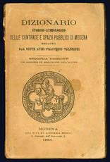 Dizionario storico-etimologico delle contrade e spazii pubblici di Modena.