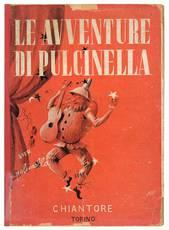 Le avventure di Pulcinella da O. Feuillet. Illustrazioni del pittore Ermanno Politi.