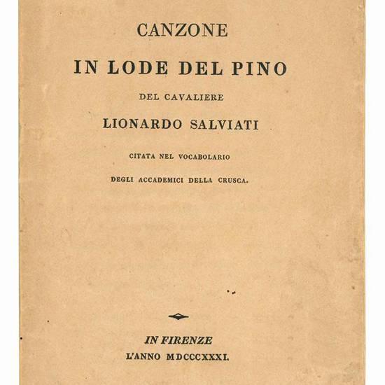 Canzone in lode del pino del cavaliere Lionardo Salviati citata nel vocabolario degli Accademici della Crusca.