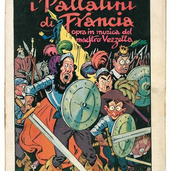 """I Pallatini di Francia. Opra in muzica del Maestro Vezzella (Egeo Carcavallo). Prefazione di Adriano Tilgher. Disegni di """"Rata Langa"""" e """"Girus"""". Edizioni del """"Becco Giallo""""."""