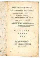 Gian Giacomo Rousseau all'assemblea nazionale o Commentario postumo di questo filosofo sul Contratto Sociale. Versione con note.