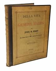 Della vita di Giuseppe Mazzini ... Opera illustrata con ritratti e composizioni d'insigni artisti.