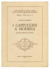 I cappuccini a Modena. Quattro secoli di storia.