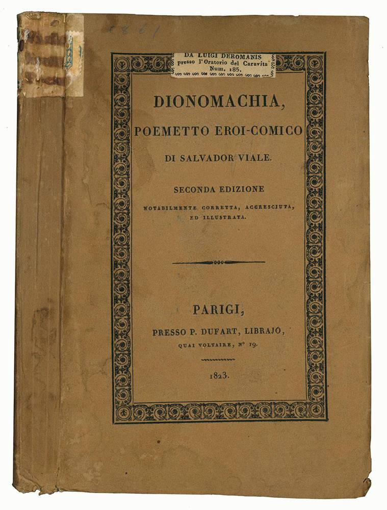 Dionomachia, poemetto eroi-comico di Salvador Viale. Seconda edizione notabilmente corretta, accresciuta, ed illustrata.