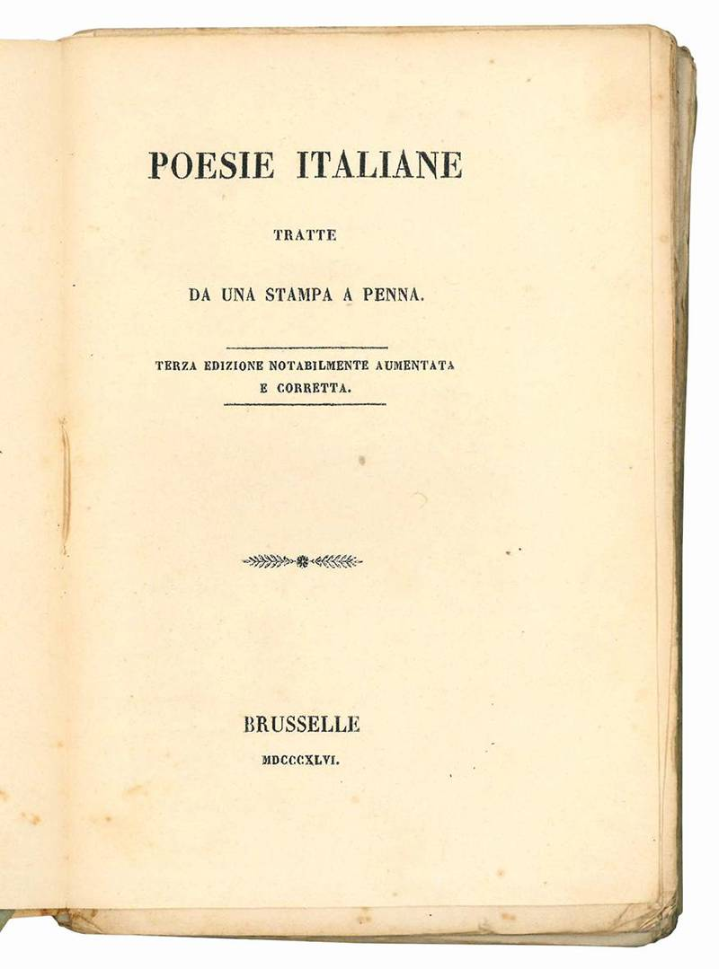 Poesie italiane tratte da una stampa a penna. Terza ediizione notabilmente aumentata e corretta.