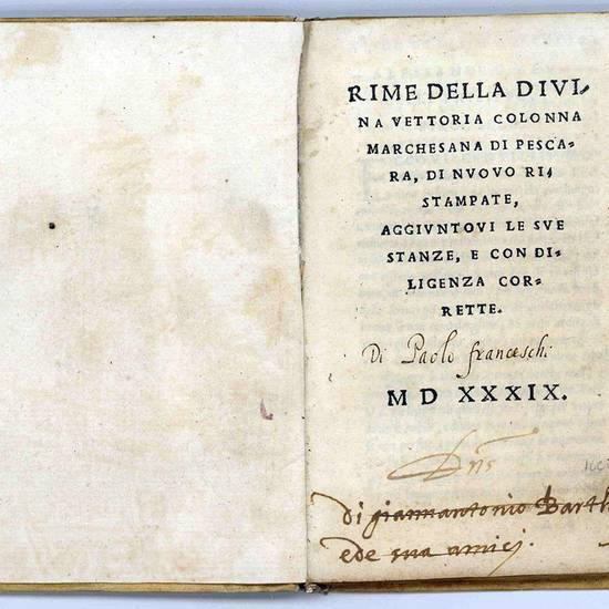 Rime della Divina Vettoria Colonna Marchesana di Pescara, di nuovo ristampate, aggiuntovi le sue stanze, e con diligenza corrette. MDXXXIX