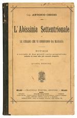 L'Abissinia settentrionale e le strade che vi conducono da Massaua. Notizie a corredo di due grandi carte geografiche redatte in base alle piu recenti scoperte. Quarta edizione.