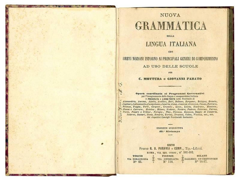 Nuova grammatica della lingua italiana con brevi nozioni intorno ai principali generi di componimento ad uso delle scuole.