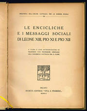 Le encicliche e i messaggi sociali di Leone XIII, Pio XI e Pio XII.