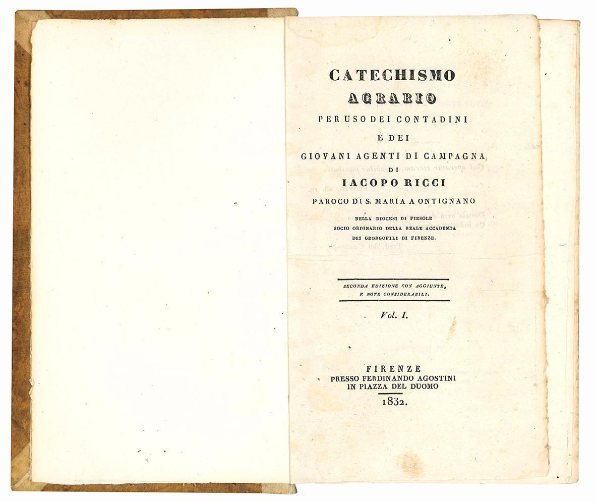Catechismo agrario per uso dei contadini e dei giovani agenti di campagna ... Seconda edizione con aggiunte e note considerabili.