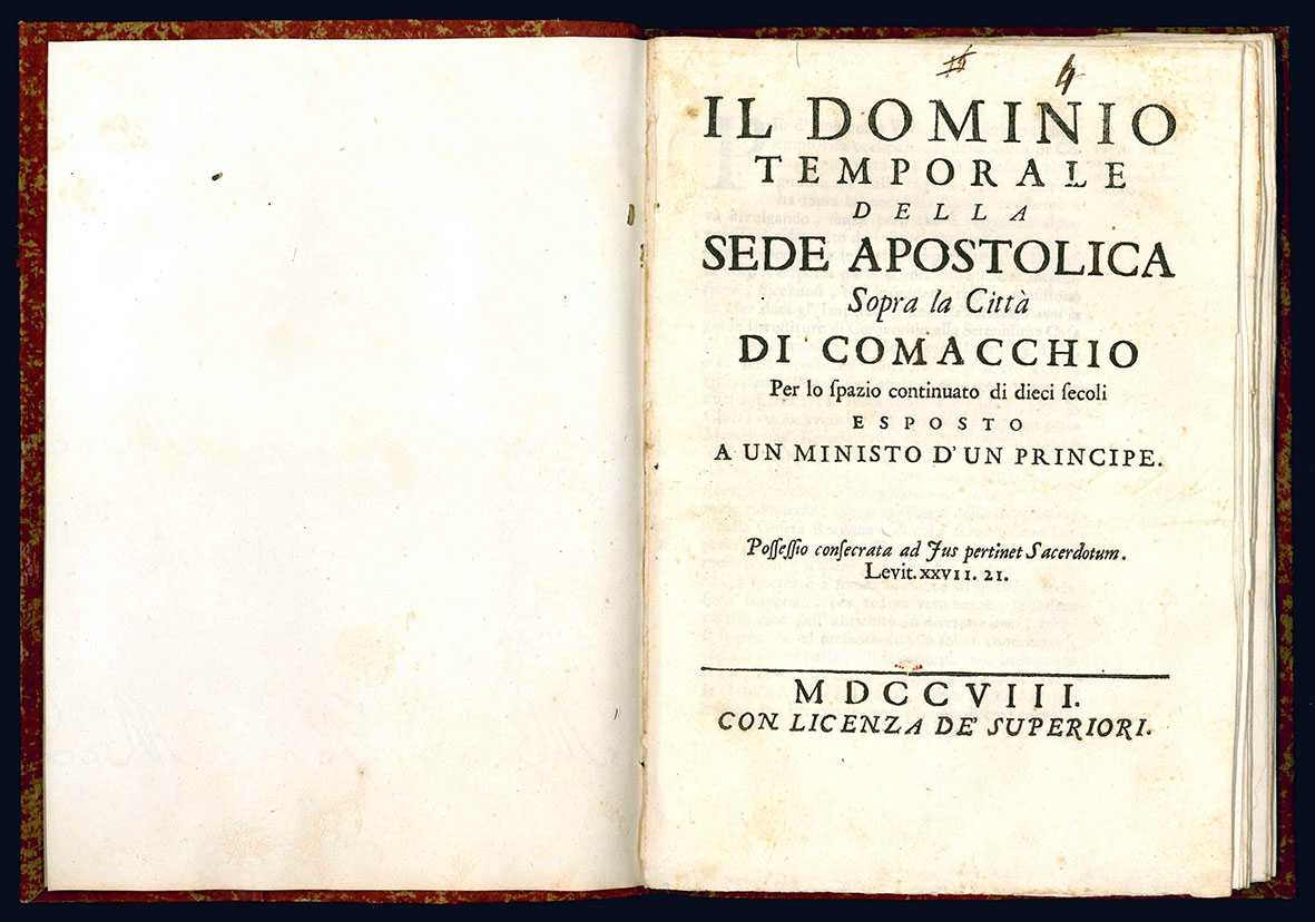 Il dominio temporale della sede apostolica sopra la citta di Comacchio.
